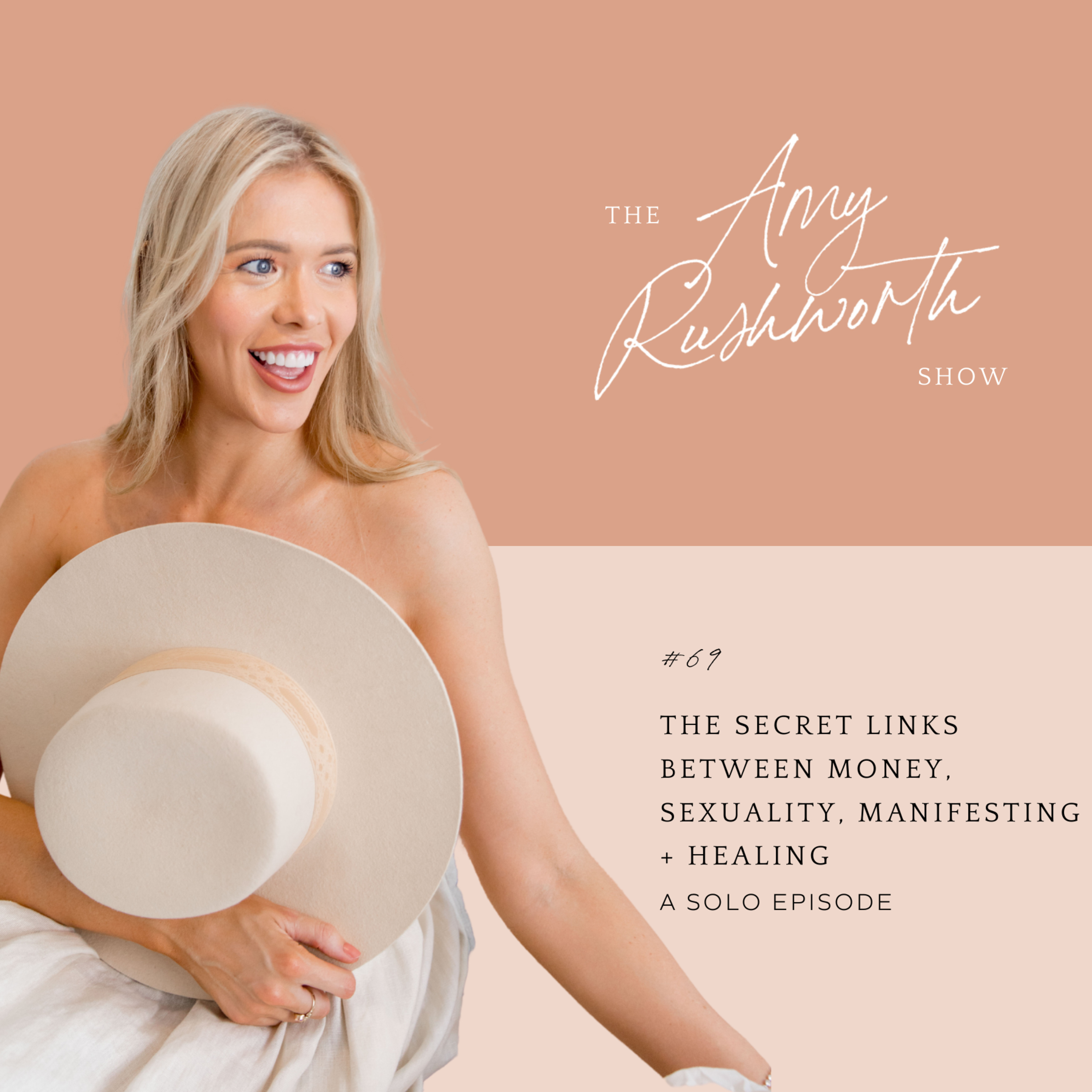 69 - The Secret Links Between Money, Sexuality, Manifesting + Healing (Solo Episode)