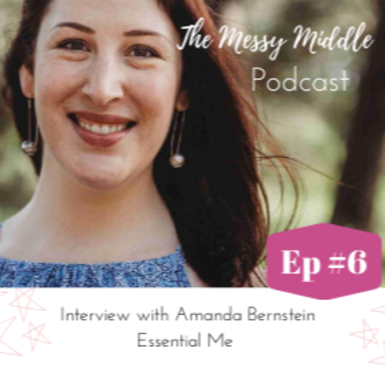 #6 Interview with Amanda Bernstein -Essential Me