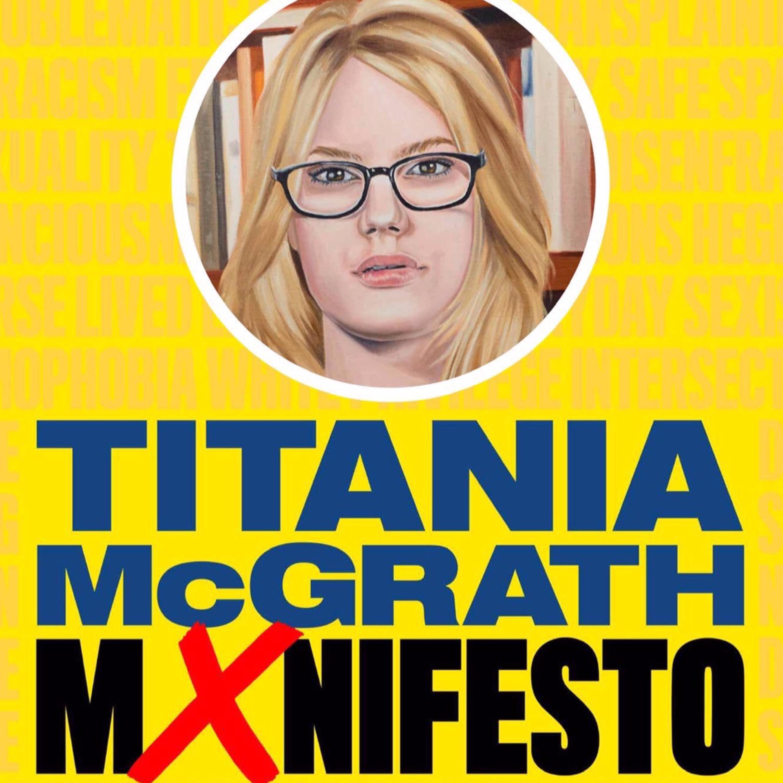 S02E09 - TITANIA MCGRATH: MXNIFESTO by HRW Titania McGrath @ Pleasance Courtyard / Pleasance Above - EdFringe2019