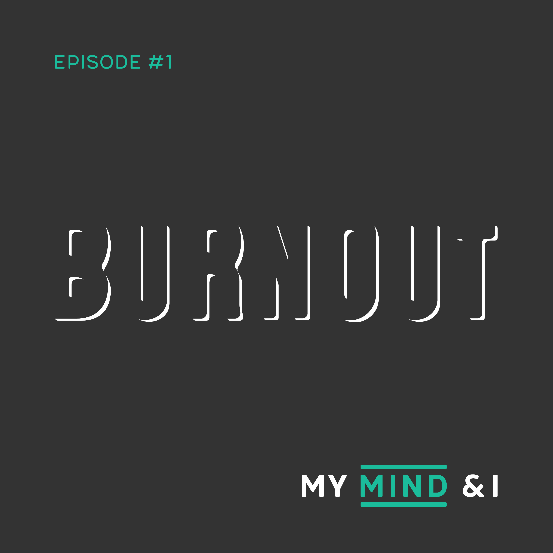 #1 Pilot – Burnout