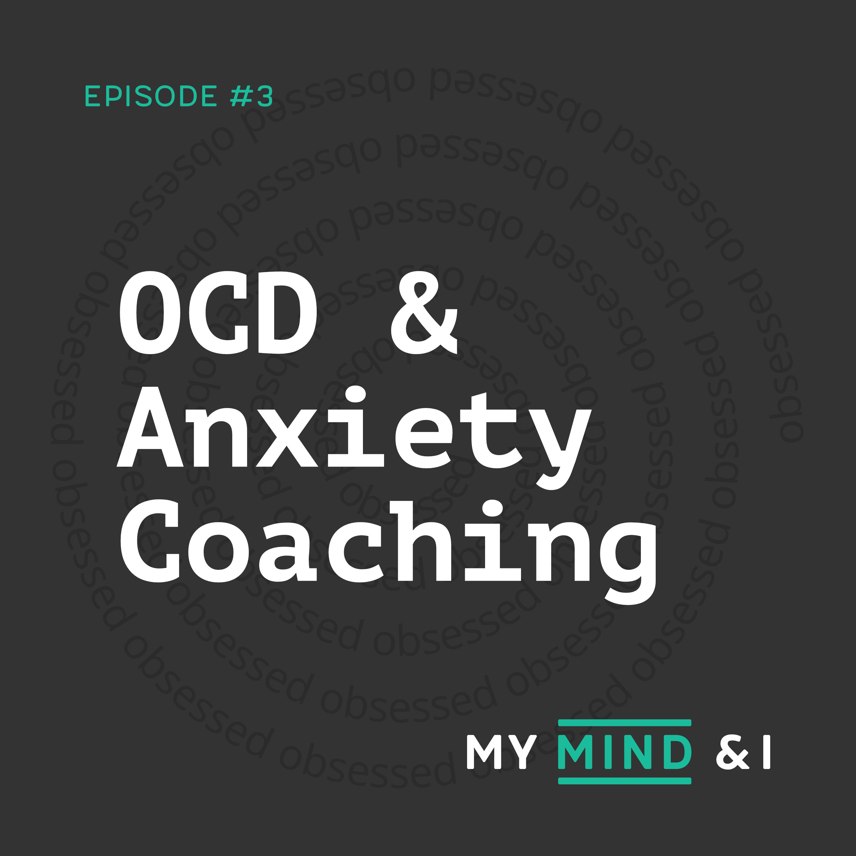 #3 OCD & Anxiety Coaching
