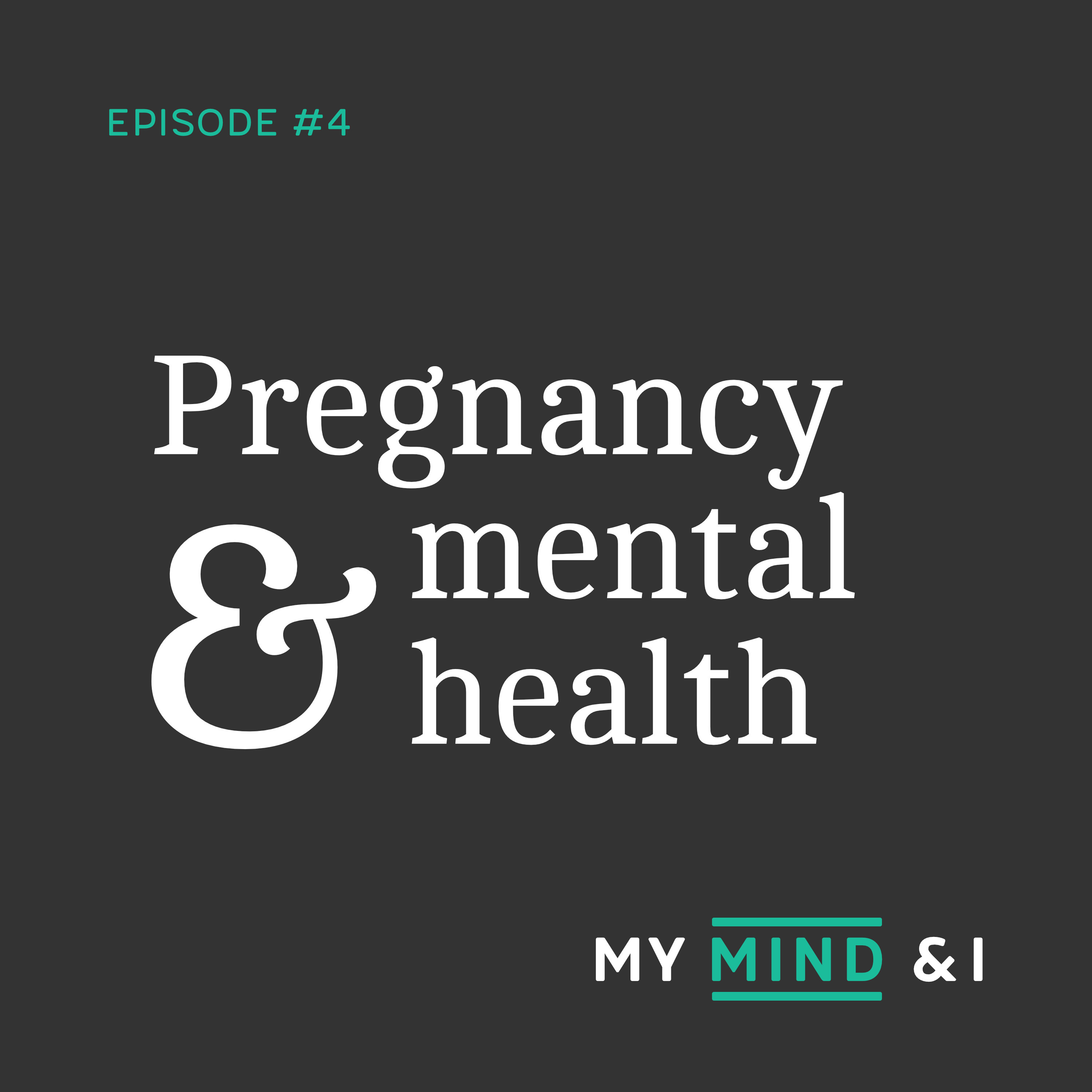 #4 Pregnancy & mental health