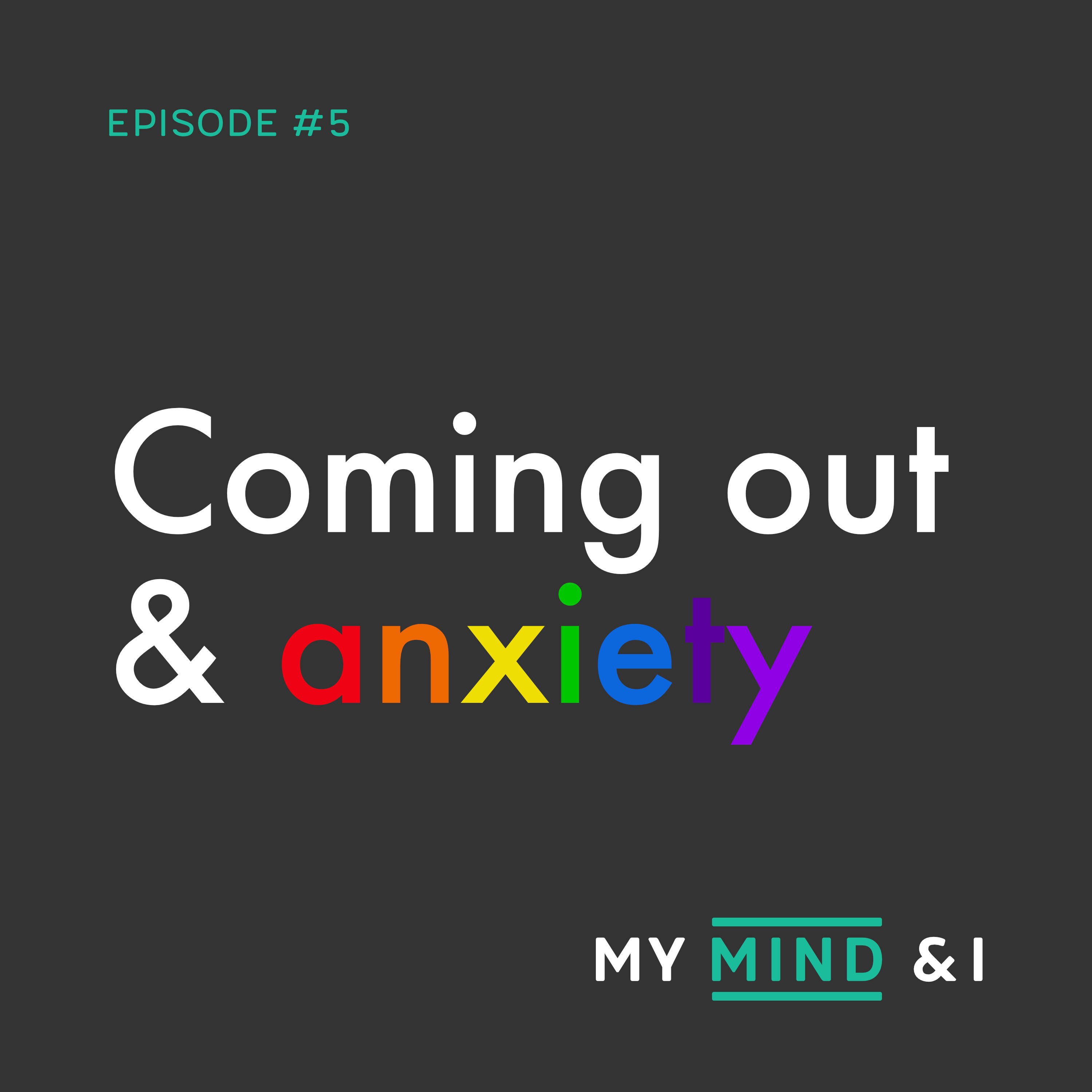 #5 Coming out & anxiety