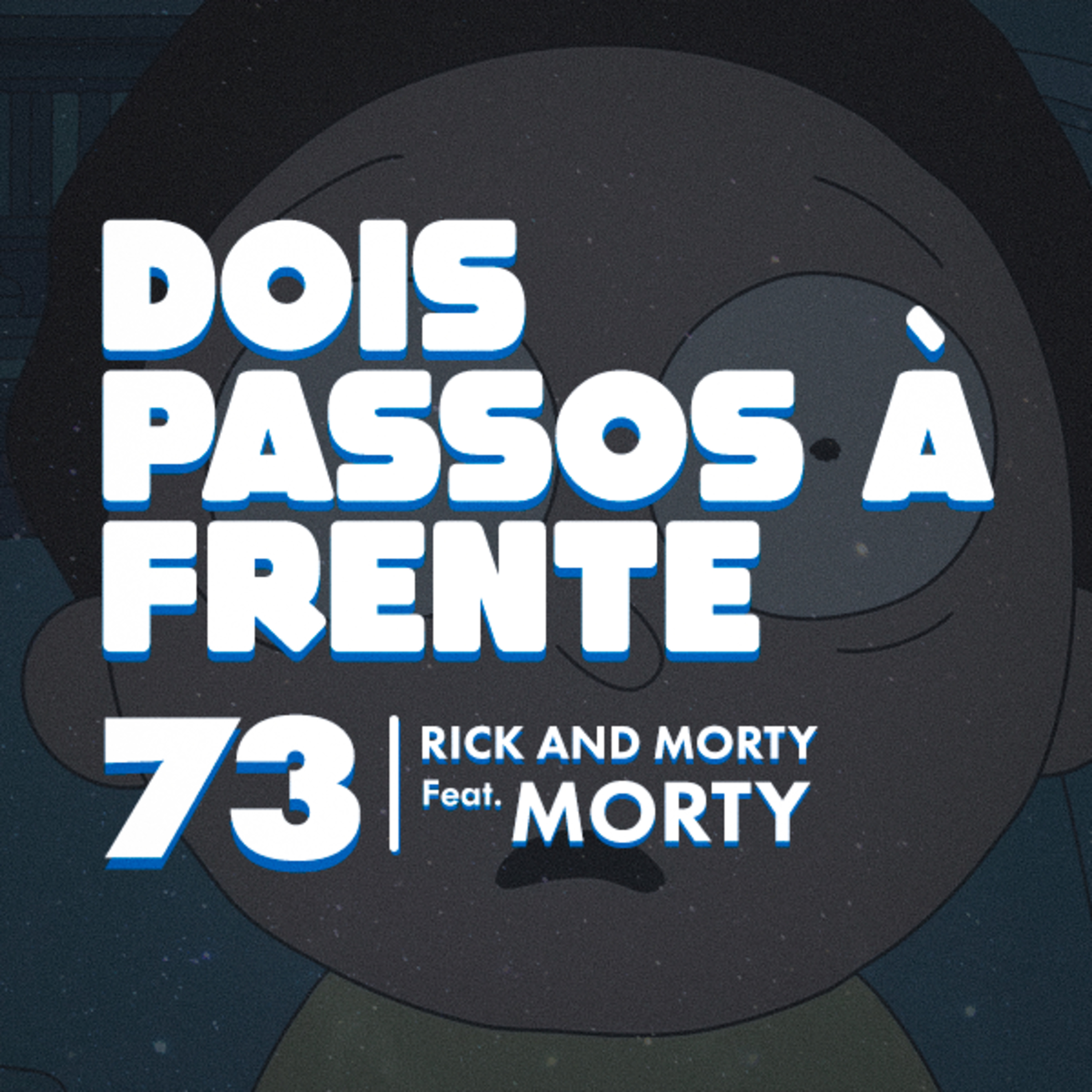 Rick and Morty - Feat. Morty (Renan Alonso) #73 Dois Passos à Frente