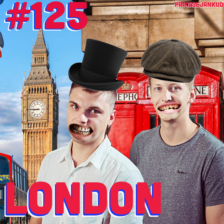 Episood 125: London