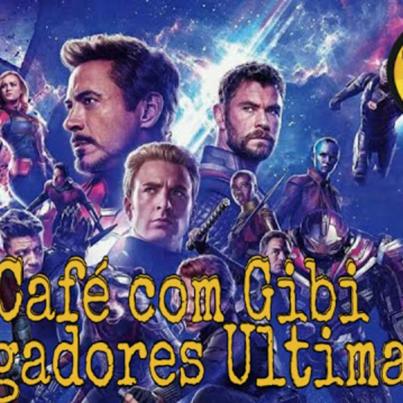 Café com Gibi 18 - Vingadores Ultimato