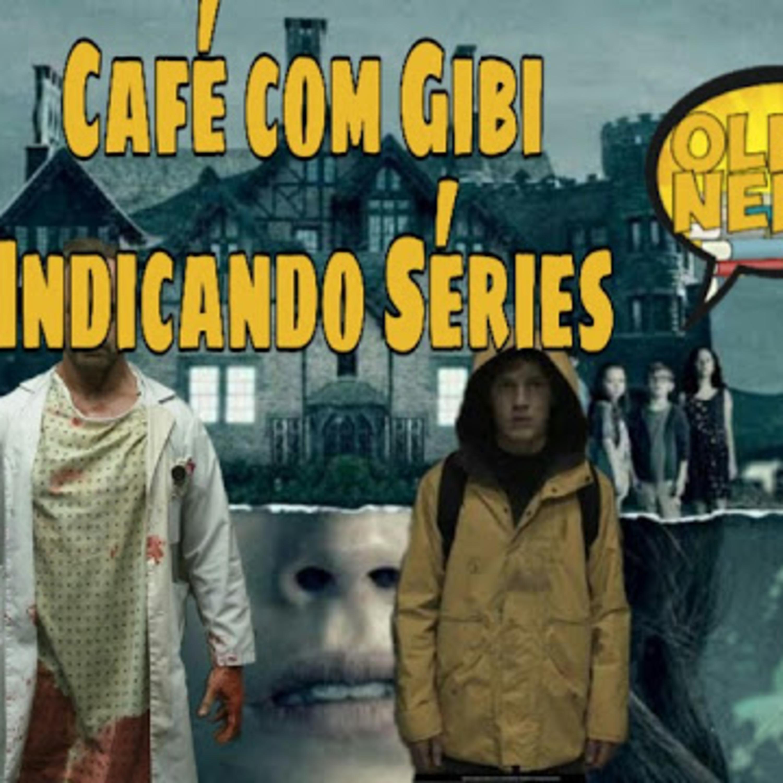 Café com Gibi 23: Indicando Séries
