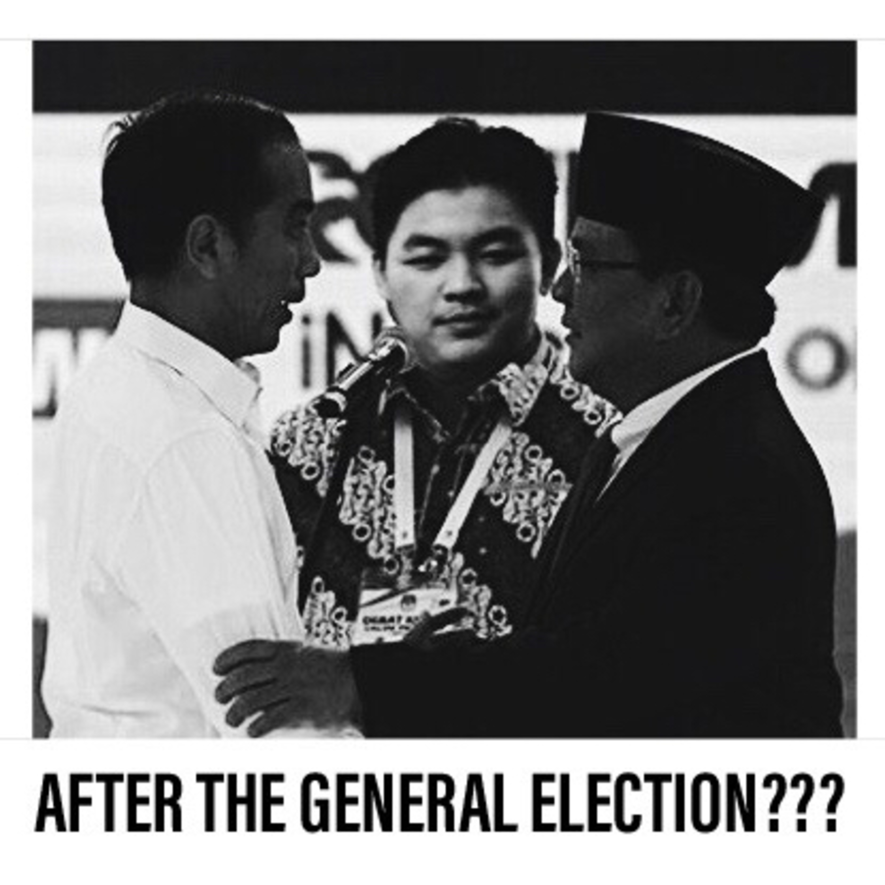 Eps. 01 : After The General Election??? (part 1)