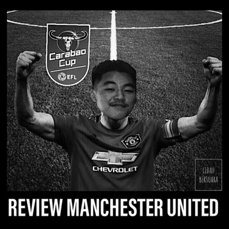 Eps. 03 : Review Man Utd (Piala kebo)