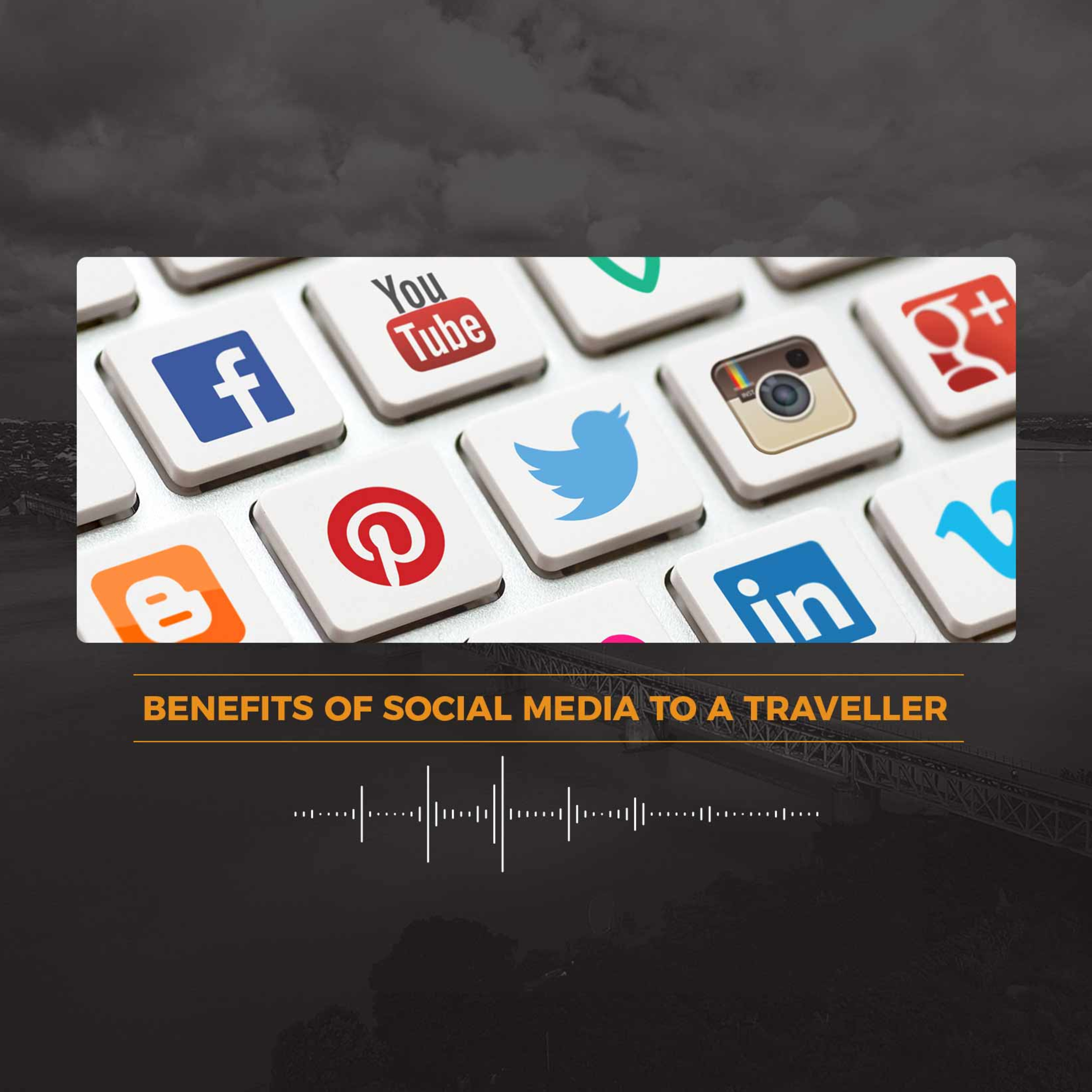 Benefits Of Social Media To A Traveller