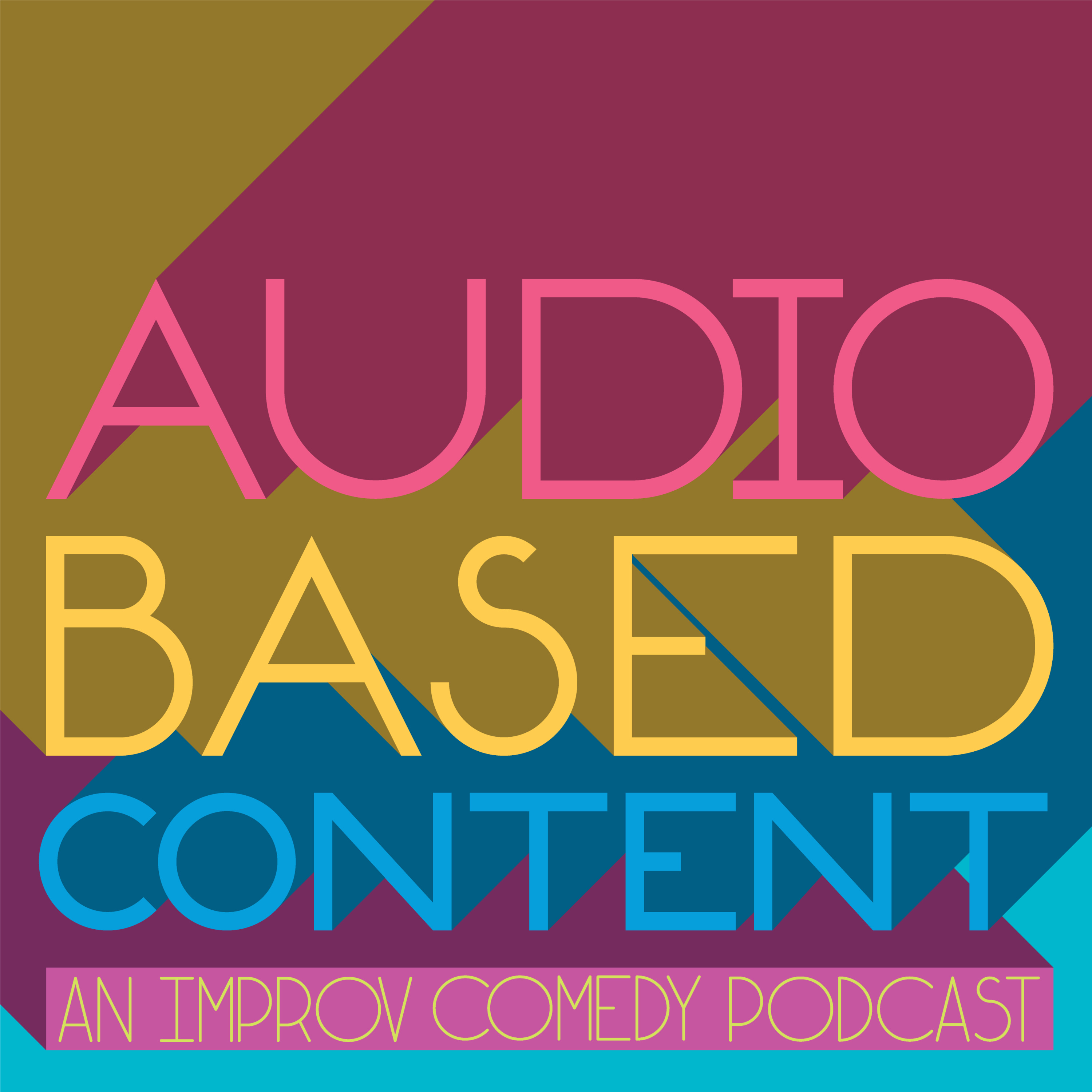 """Audio Based Content: an Improv Comedy Podcast"" Podcast"
