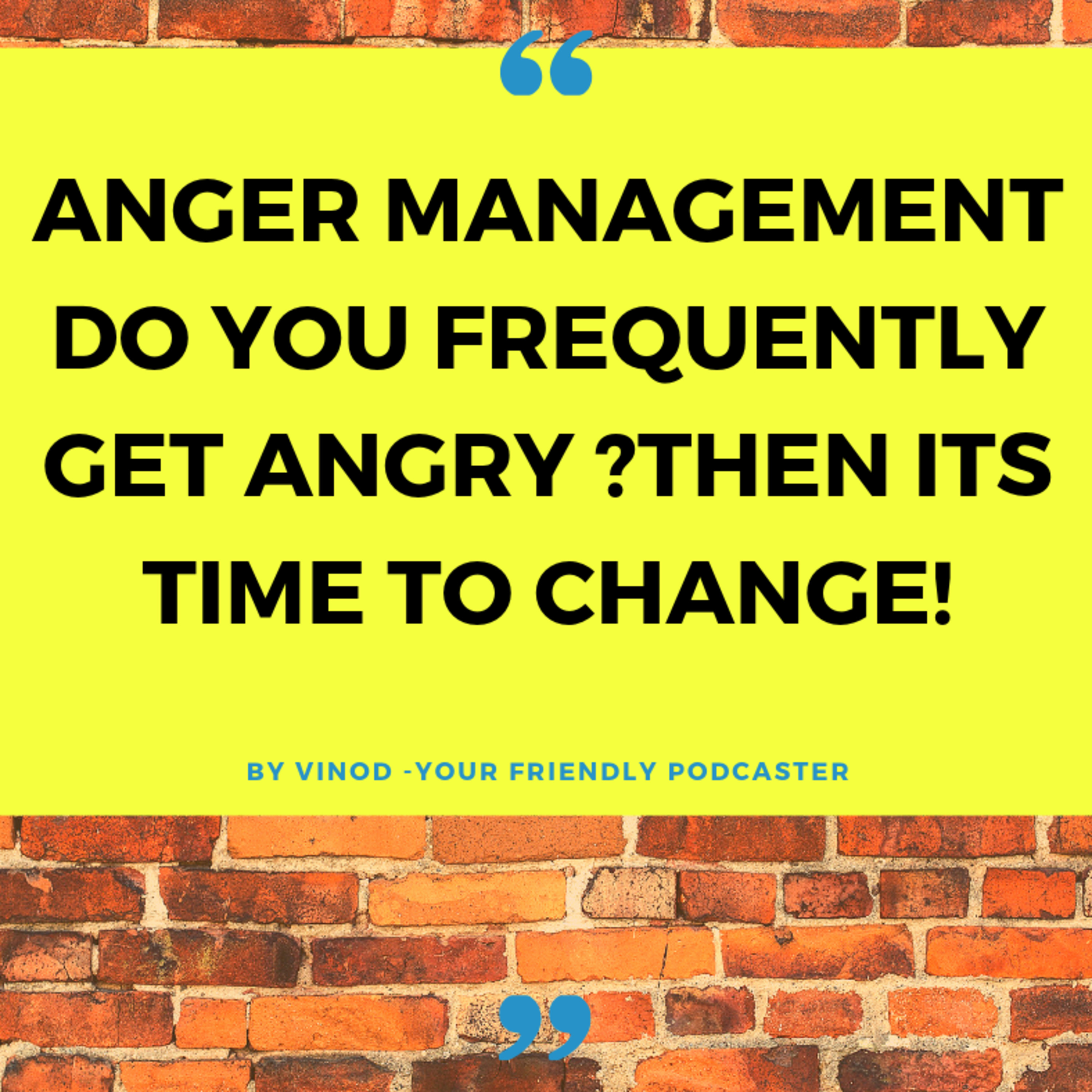 Anger Management-Your anger is a sign of weakness not great power