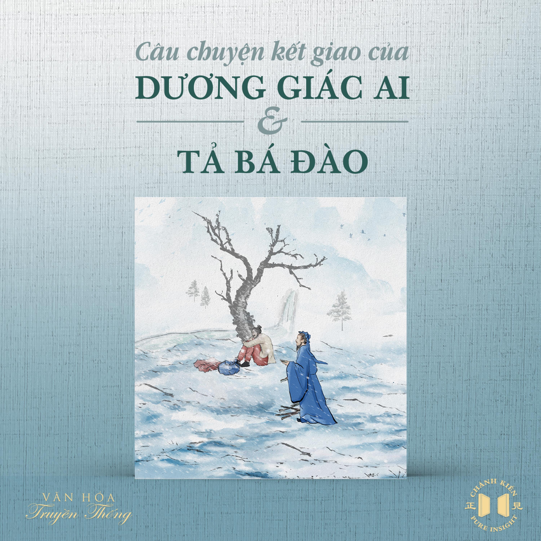 #18 Câu chuyện kết giao của Dương Giác Ai và Tả Bá Đào | Văn hóa truyền thống