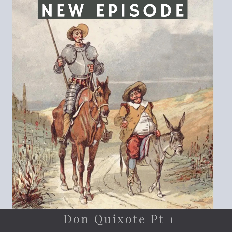 Ep 32 - Don Quixote pt 1