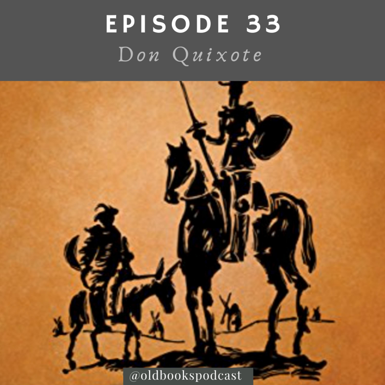 Ep 34 - Don Quixote pt 3