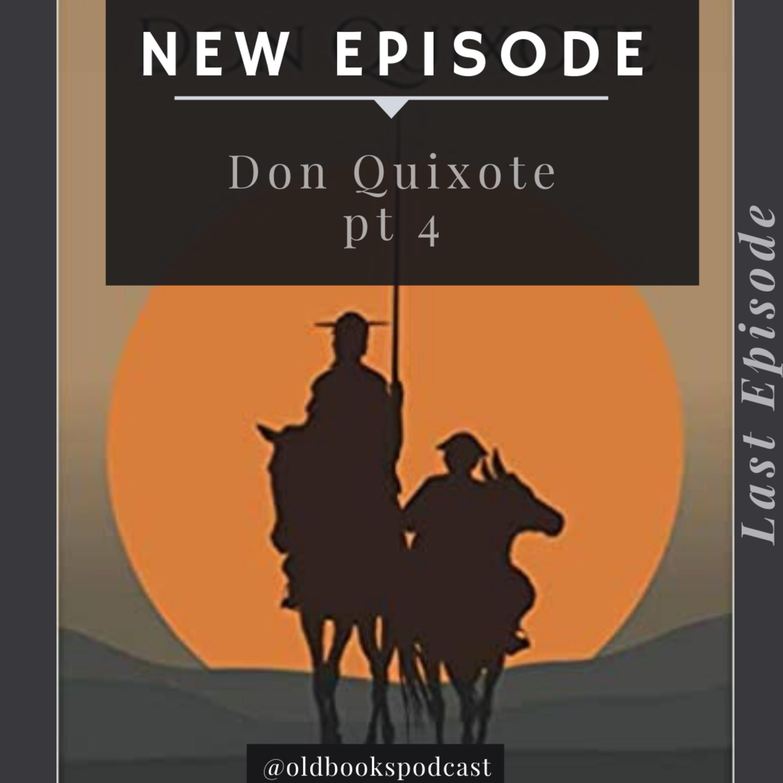 Ep 35 - Don Quixote pt 4