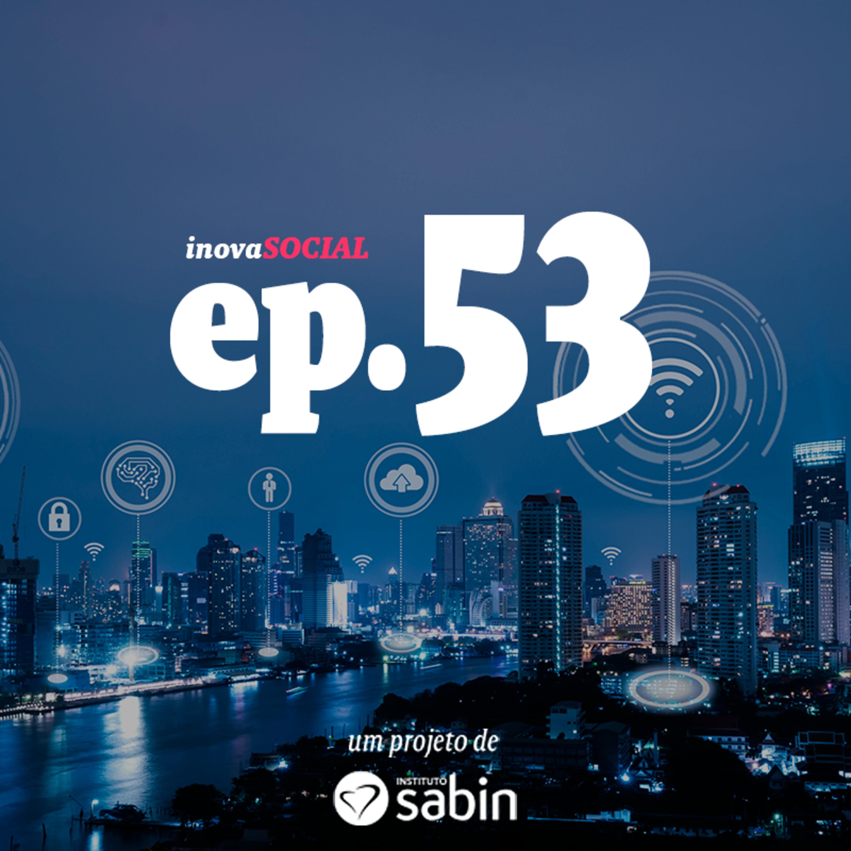 Podcast #53: IoT, cidades inteligentes e futuro