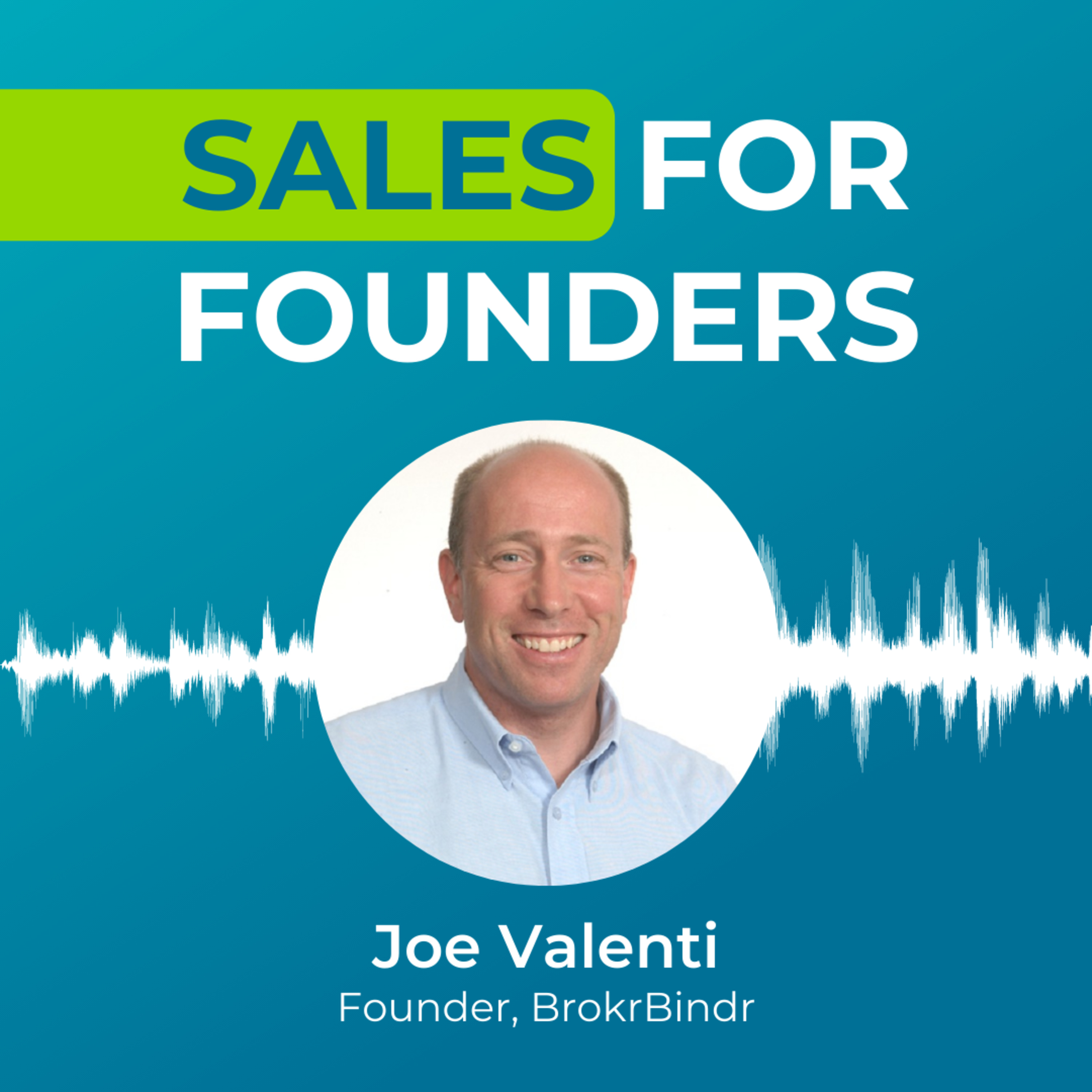 SaaS sales and the struggle to gain meaningful customer adoption with Joe Valenti, founder of BrokrBindr