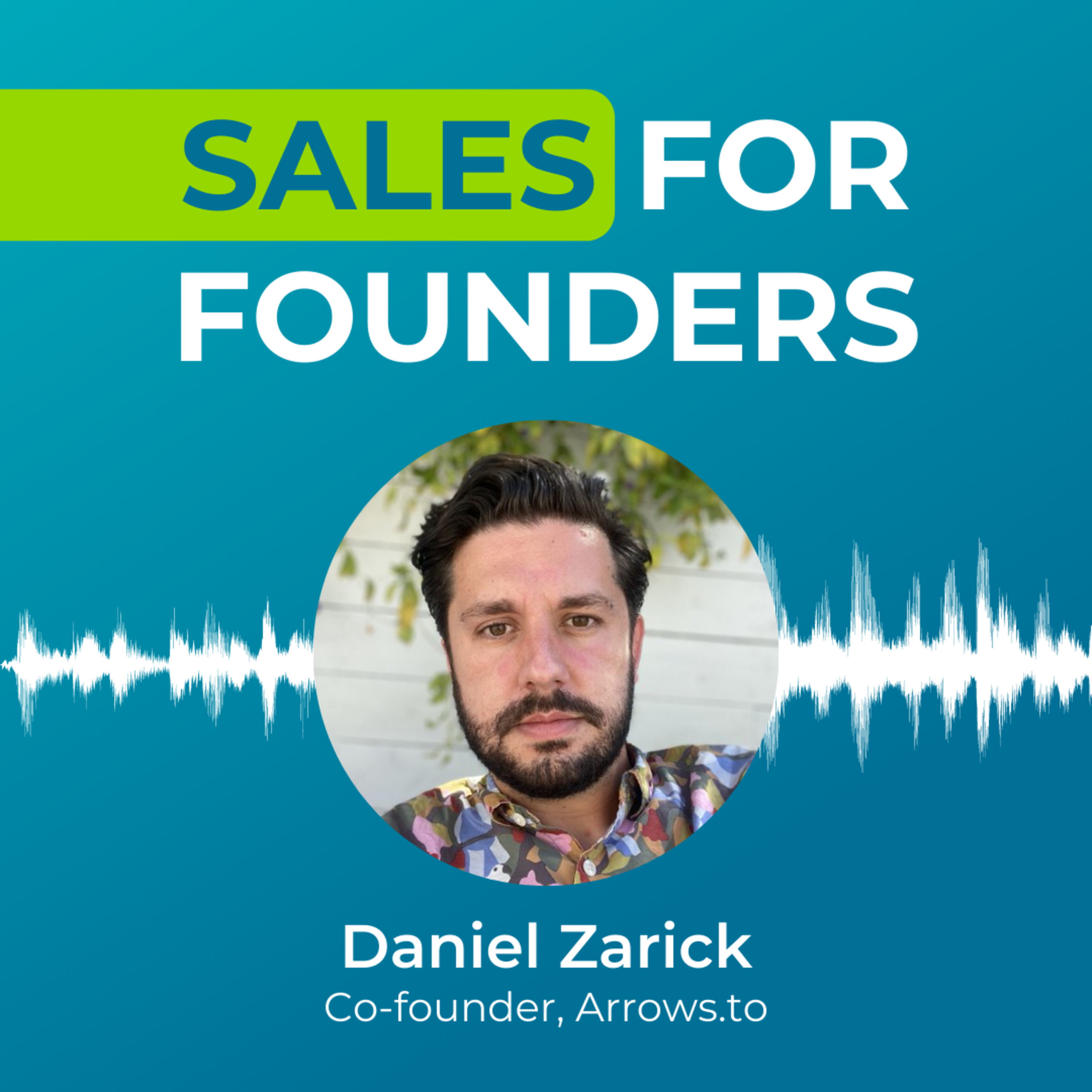 Getting a deal with Uber, and then another, and another with Daniel Zarick of Arrows