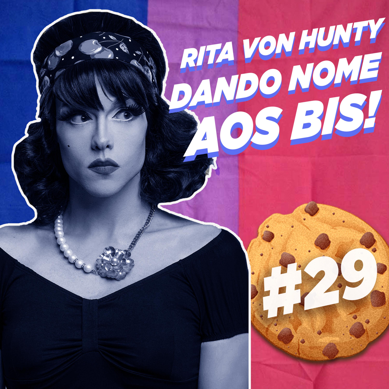 #29 Rita von Hunty Dando Nome aos Bis!