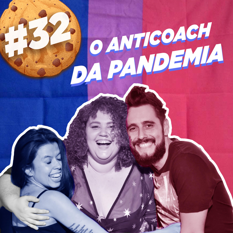 #32 O Anticoach da Pandemia