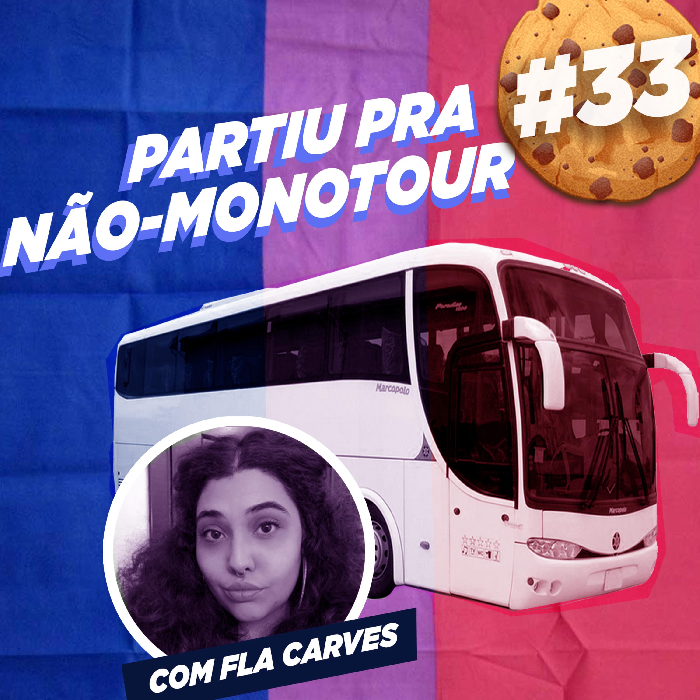 #33 Partiu pra Não-MonoTour