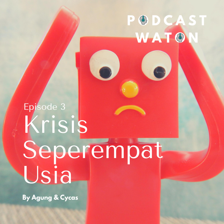 Episode 3 - Krisis Seperempat Usia