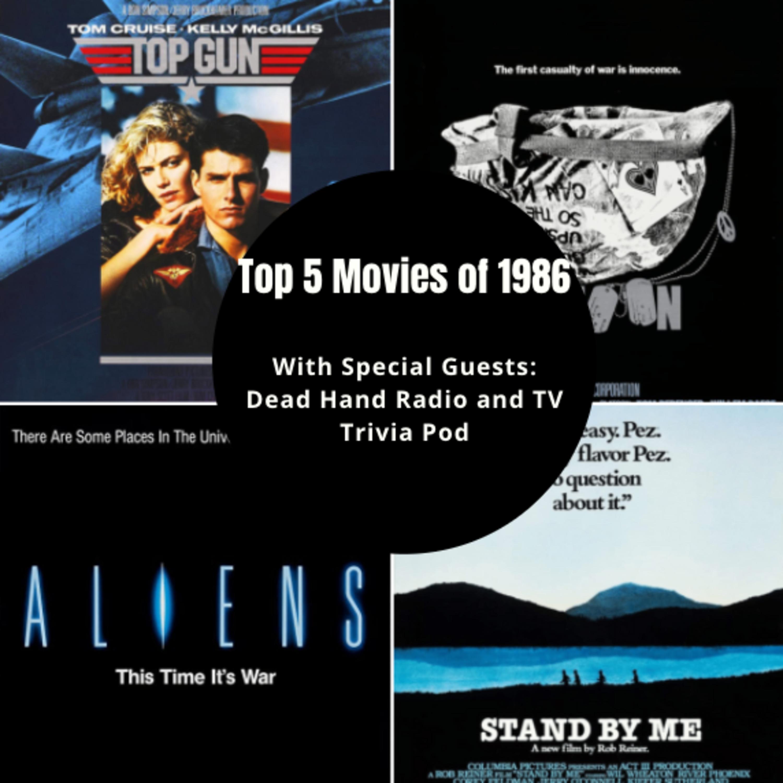 Top 5 1986 Movies Ep. 192 w/Dead Hand Radio and TV Trivia Pod