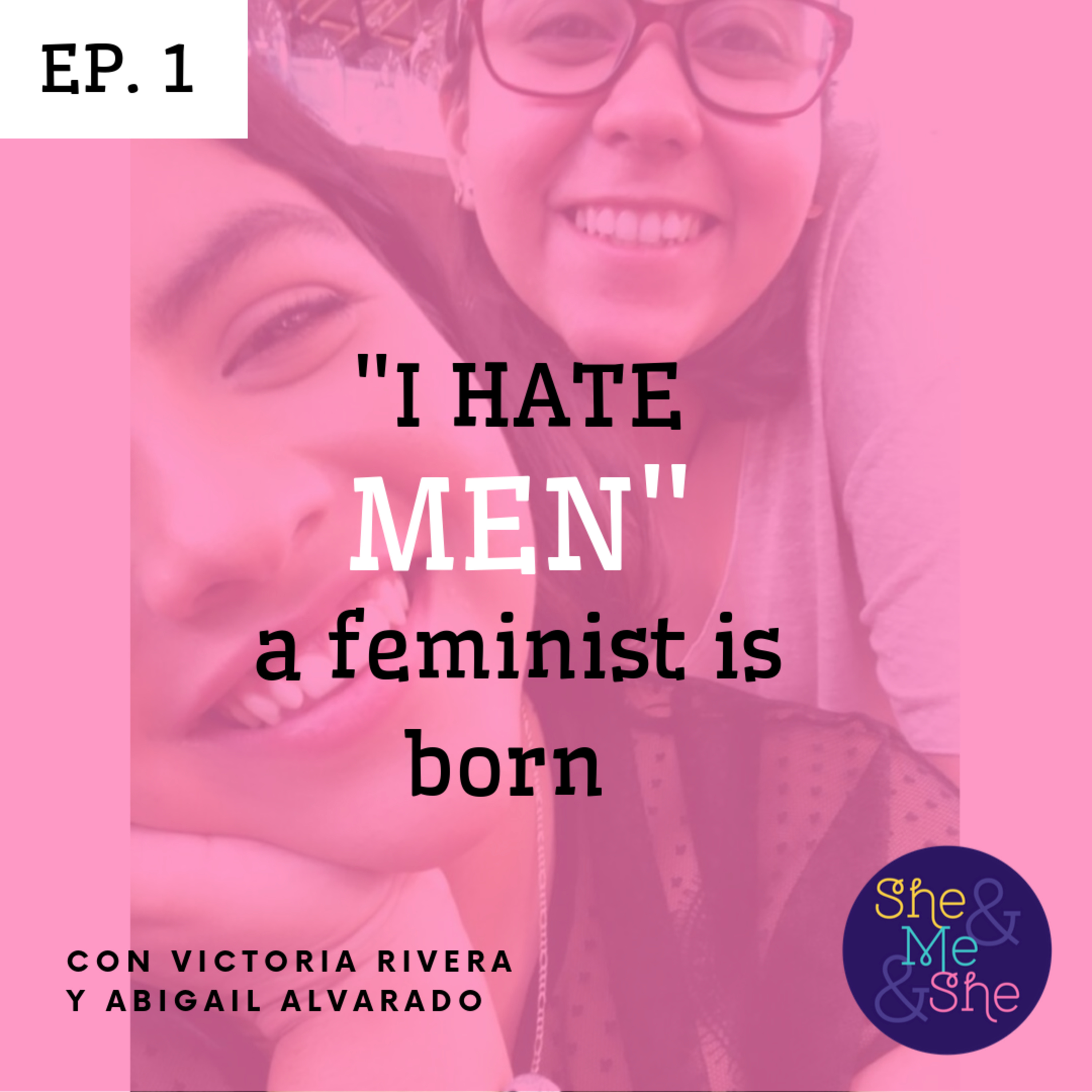 """""""I hate men"""", a feminist is born."""