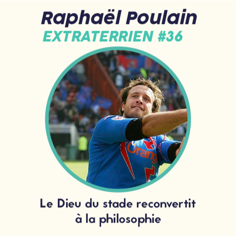 #36 Raphaël Poulain - Rugby - De dieu du stade à la philosophie