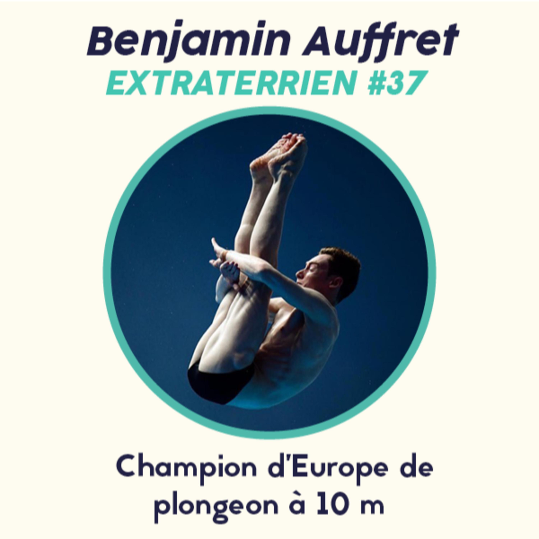 #37 Benjamin Auffret - Champion d'Europe de Plongeon à 10m