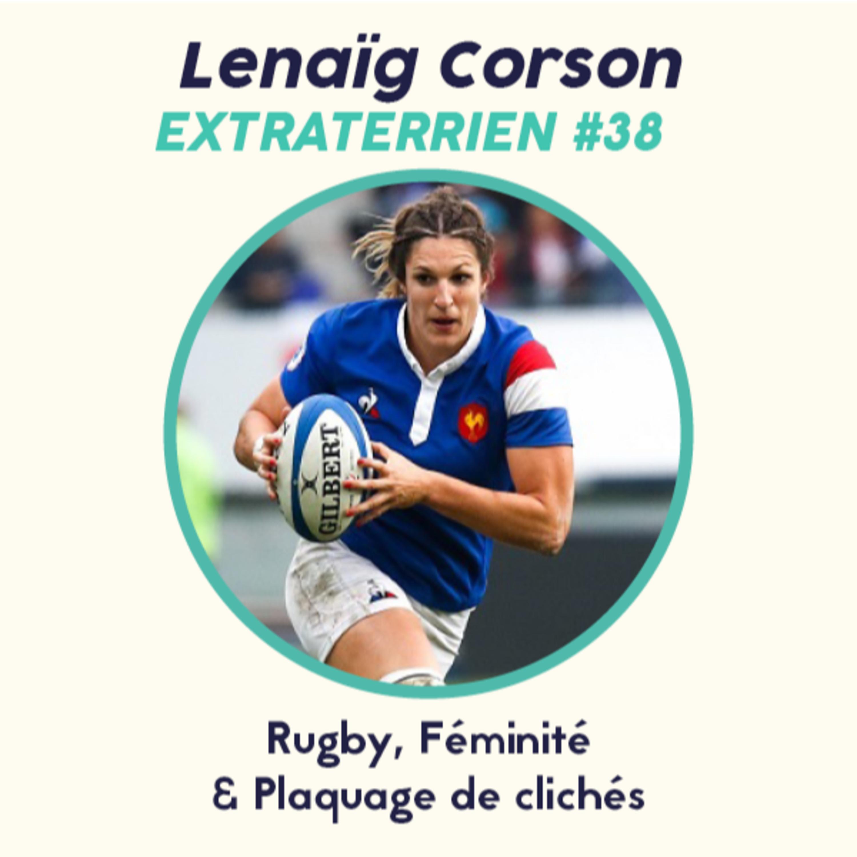 #38 Lenaig Corson - Rugby, Féminité & Plaquage de Clichés
