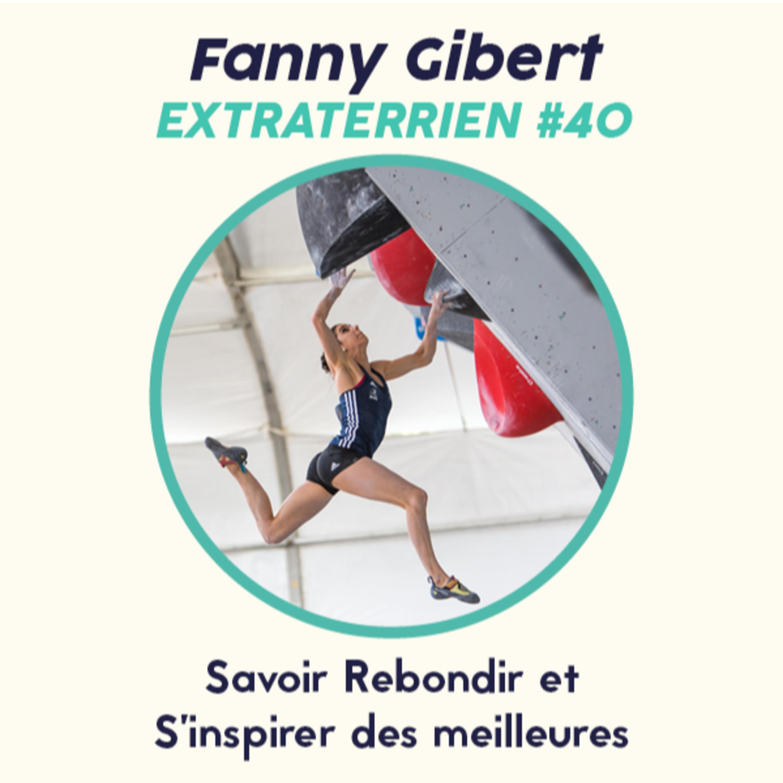 #40 Fanny Gibert - Escalade, Savoir Rebondir et S'inspirer des Meilleures