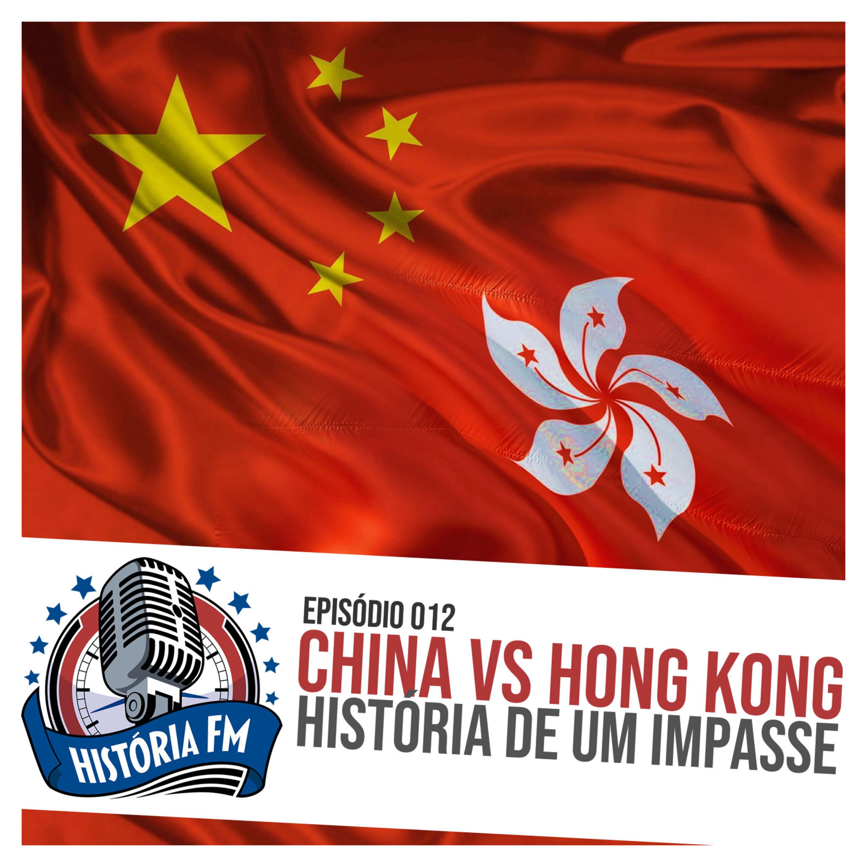 012 China VS Hong Kong: história de um impasse