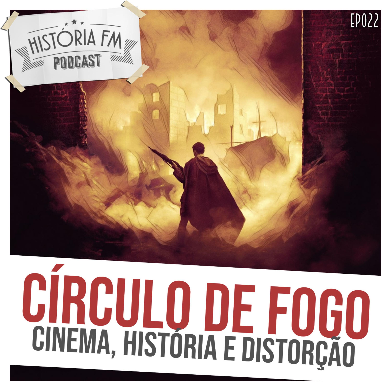 022 Círculo de Fogo: cinema, História e distorção