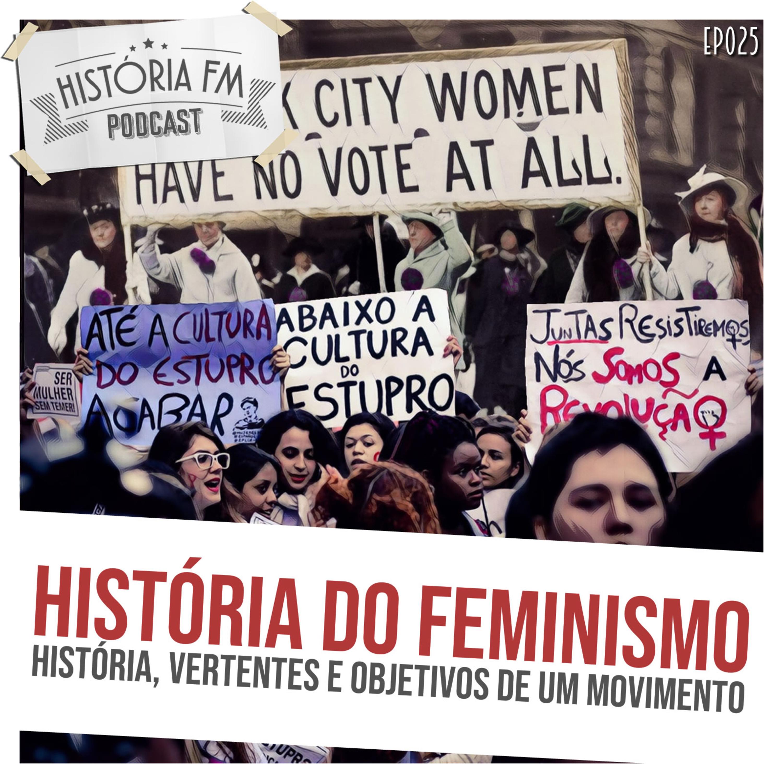 025 História do Feminismo: história, vertentes e objetivos de um movimento