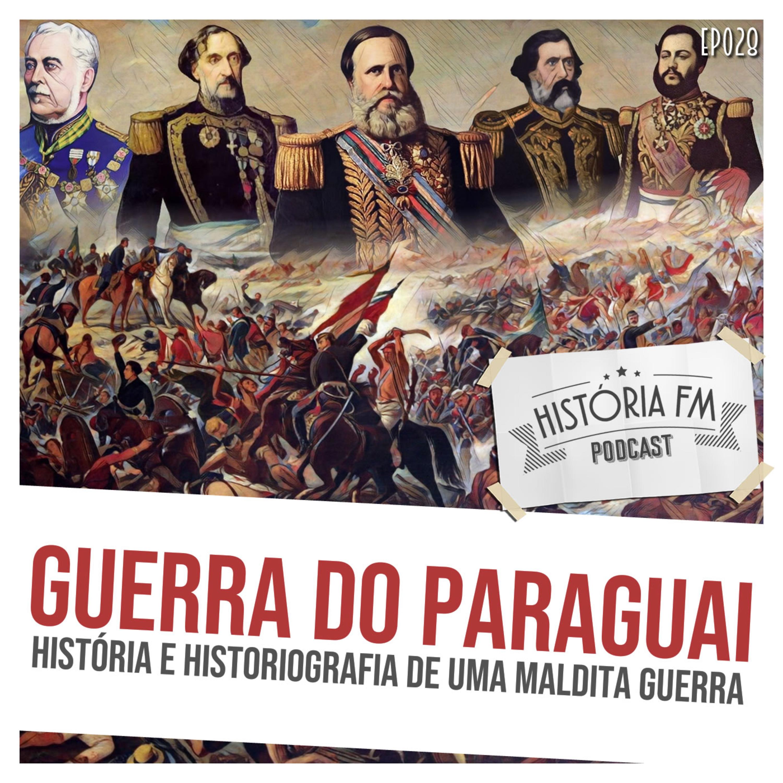 028 Guerra do Paraguai: história e historiografia de uma maldita guerra