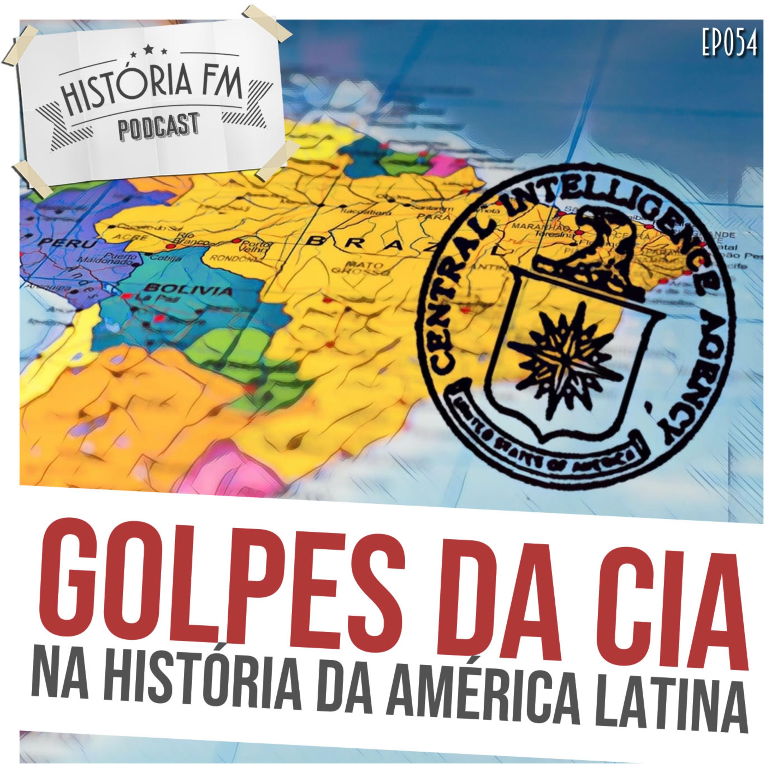 054 Golpes da CIA na história da América Latina