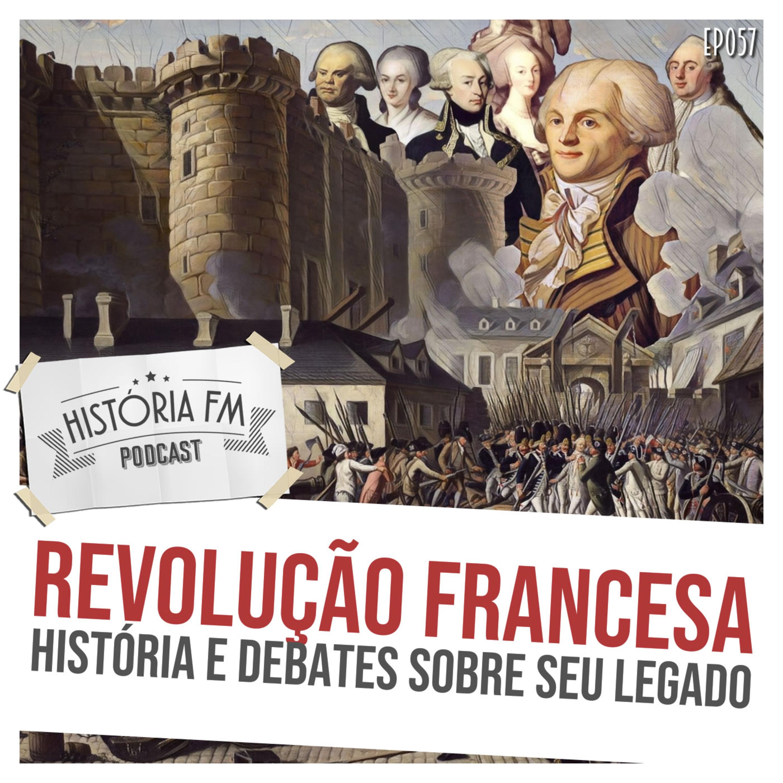 057 Revolução Francesa: história e debates sobre seu legado