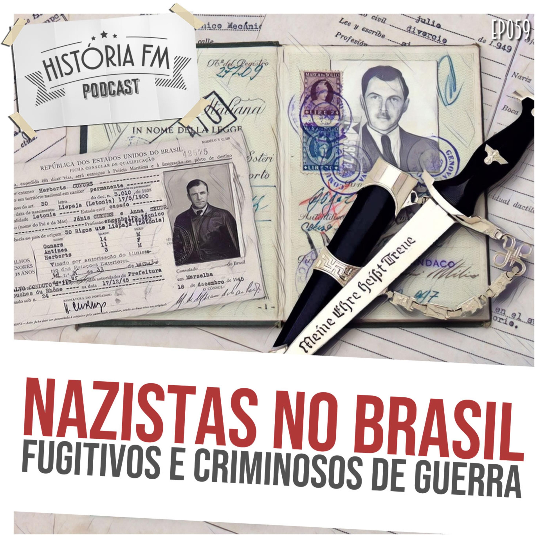 059 Nazistas no Brasil: fugitivos e criminosos de guerra