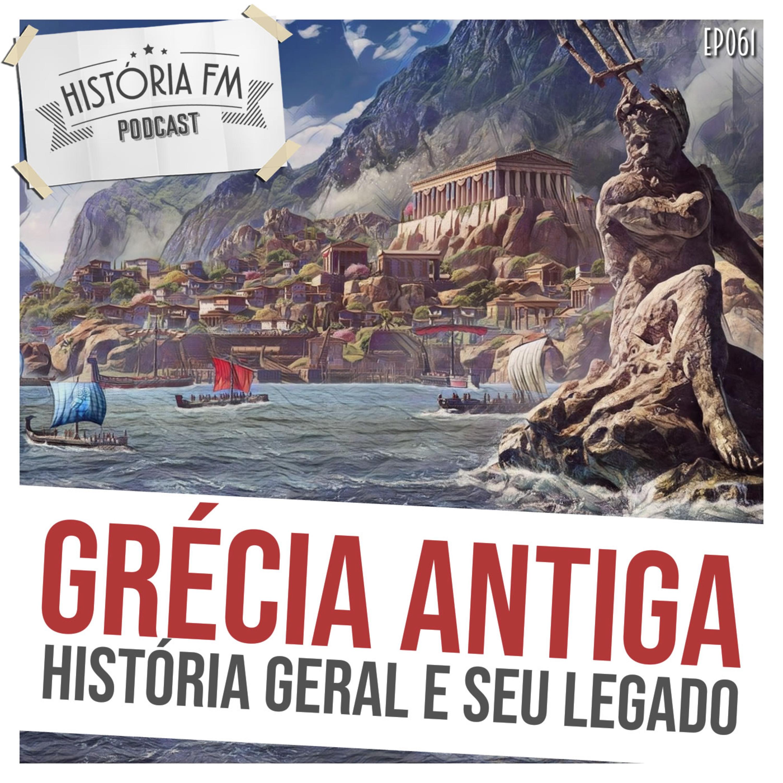 061 Grécia Antiga: história geral e seu legado