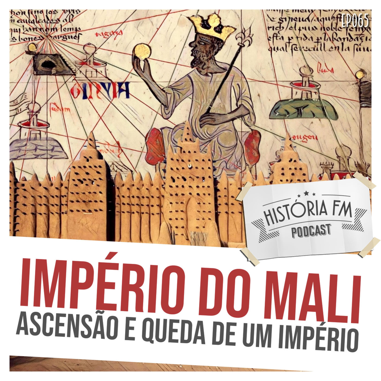 065 Império do Mali: ascensão e queda de um império