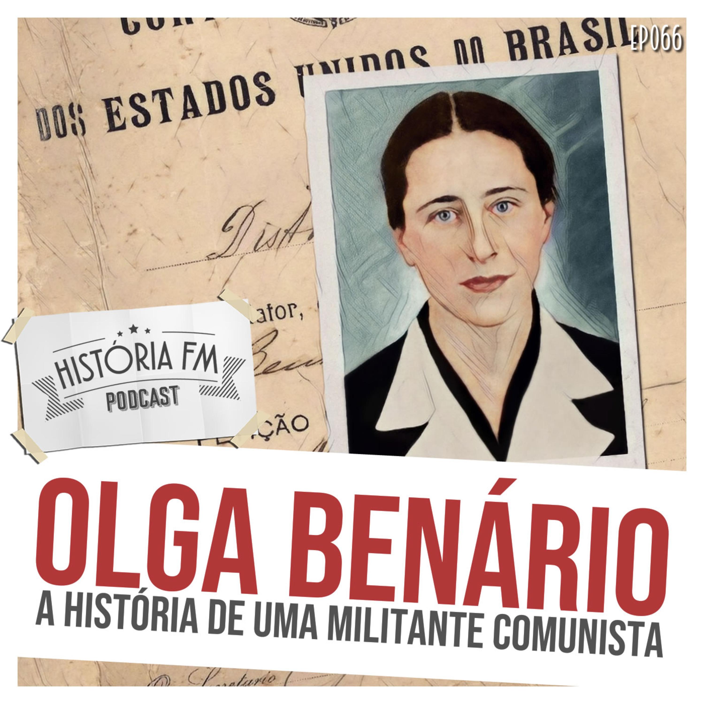 066 Olga Benário: a história da uma militante comunista