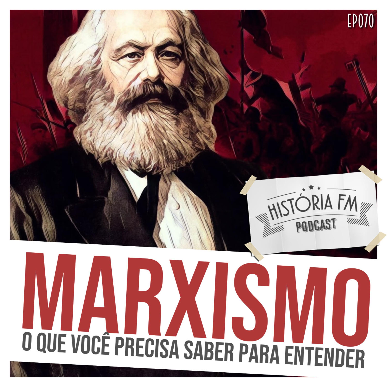 070 Marxismo: o que você precisa saber para entender