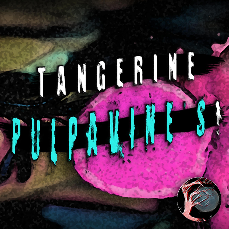 """CLANCYPASTA   """"Tangerine Pulpavine's!"""" by ClancyPasta"""