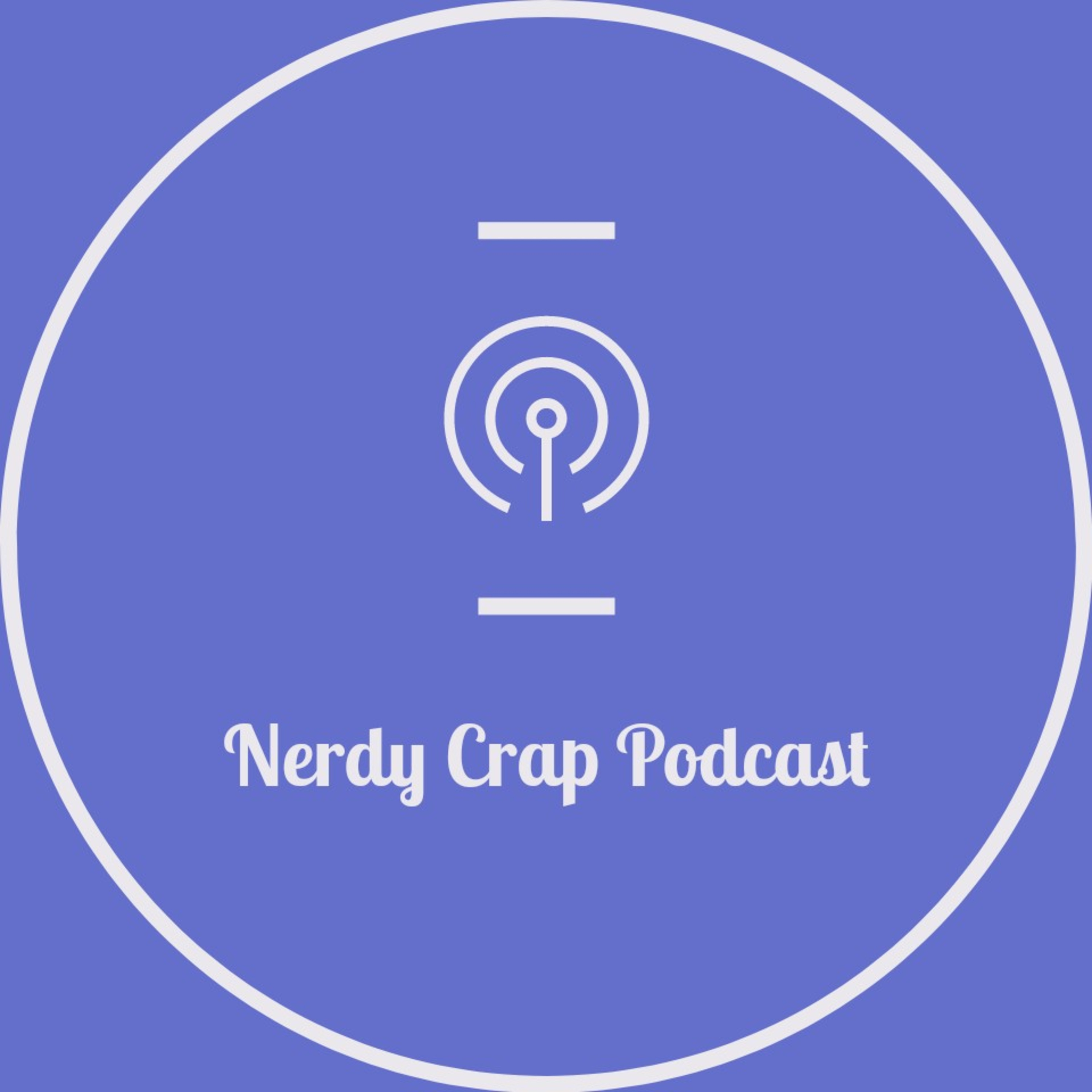 Nerdy crap podcast ep 1 - still working out the kinks