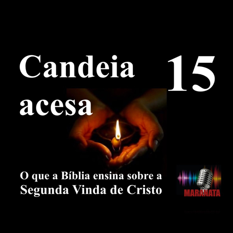 CANDEIA ACESA Ep. 15
