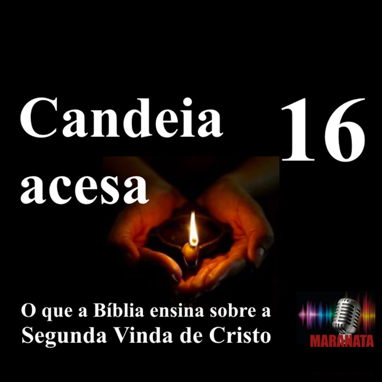 CANDEIA ACESA Ep. 16