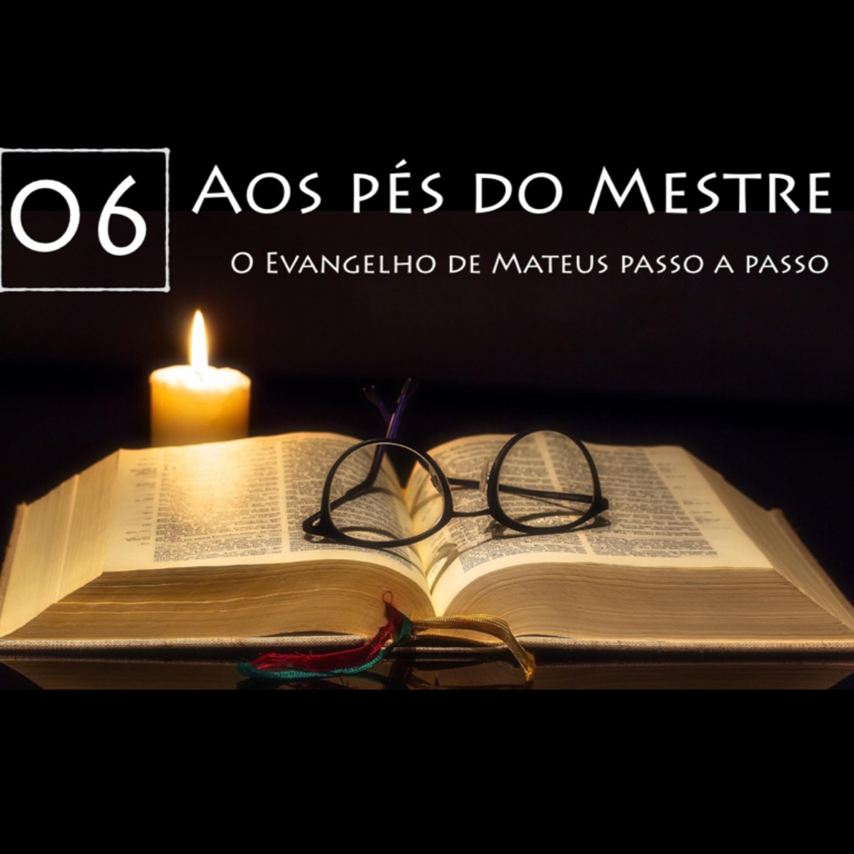 AOS PÉS DO MESTRE, Ep. 06