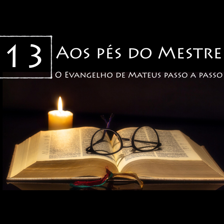 AOS PÉS DO MESTRE, Ep. 13